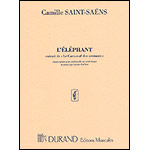 L'Elephant (from Le Carnaval des Animaux), for double bass (or cello) and piano; Camille Saint-Saens (Durand)