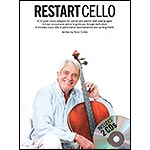 Restart Cello, for cellists who want to start playing again (includes instructional CD); Deryn Cullen (AMSCO)