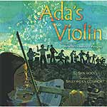 Ada's Violin: The Story of the Recycled Orchestra of Paraguay; Susan Hood (Simon and Schuster)