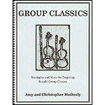 Group Classics, Strategies and Ideas for Inspiring Suzuki Group Classes; Amy and Christopher Matherly (CAM Publications)