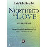 Nurtured by Love, revised; Shinichi Suzuki (Summy)