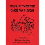 Eighteen Traditional Christmas Solos, cello with piano (Last Resort)