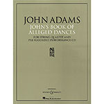 John's Book of Alleged Dances for string quartet; John Adams (Boosey & Hawkes)