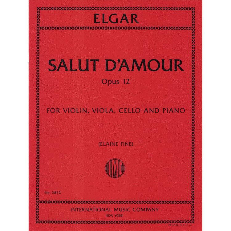 Salut d'Amour, op. 12 for violin, viola, cello, and piano (ed. Elaine Fine); Edward Elgar (International)