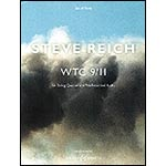 WTC 9/11, for string quartet and pre-recorded audio; Steve Reich (Boosey Hawkes)