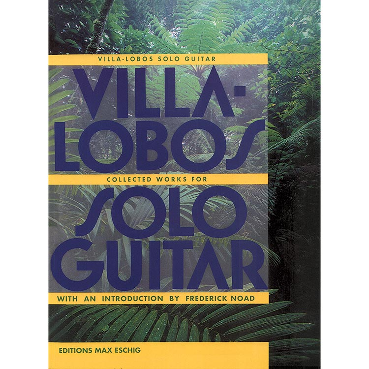Collected Works for Solo Guitar; Heitor Villa-Lobos (Durand Editions)