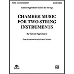Chamber Music for Two String Instruments, book 3, piano accompaniment for violin, viola, cello or bass; Samuel Applebaum
