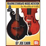 Reading Standard Notation for Fiddle or Mandolin with online audio access; Joe Carr (Mel Bay Publishing)