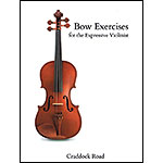 Bow Exercises for the Expressive Violinist, Part 2; David France (Craddock Road)