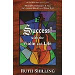 Success! with the Violin and Life; Ruth Shilling (All One World)
