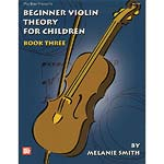 Beginner Violin Theory for Children, Book 3; Melanie Smith (Mel Bay Publications)