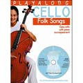 Playalong Cello Folk Songs, with piano and CD; Various (Bosworth)