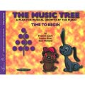 Music Tree, The: Time to Begin, Piano; Frances Clark, Louise Goss, and Sam Holland