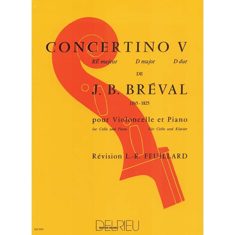Concertino No. 5 in D Major, for cello and piano; Jean-Baptiste Breval (Editions Delrieu)