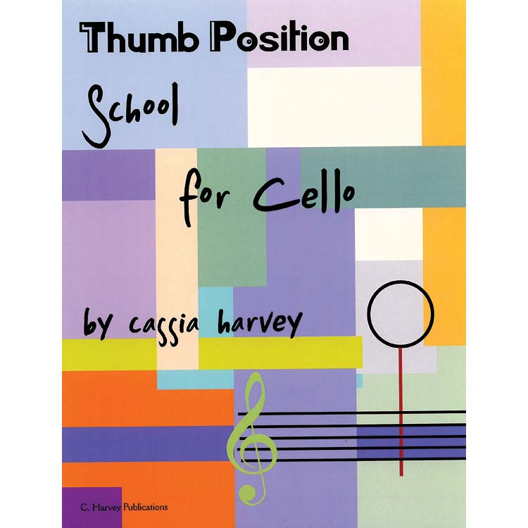 Thumb Position School for Cello; Cassia Harvey (C. Harvey Publications)