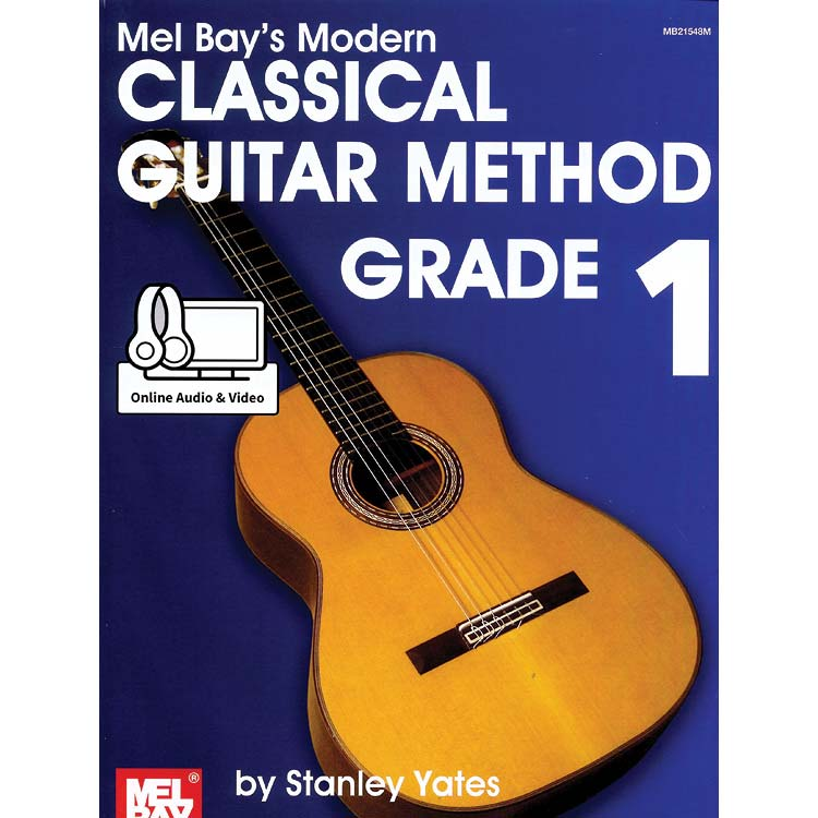 Classical Guitar Method, book 1 with  audio access; Stanley Yates (Mel Bay Publications)