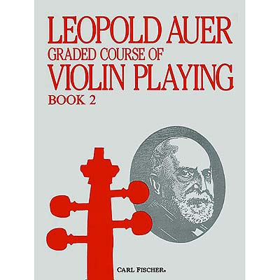 Graded Course, Book 2 (Pre-Elementary) for violin; Leopold Auer (Carl Fischer)