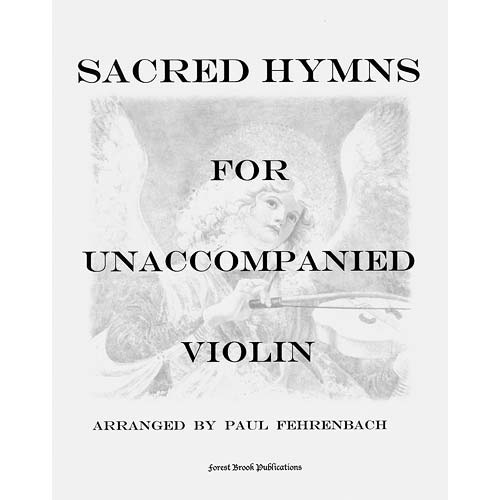 Sacred Hymns for Unaccompanied Violin, arranged by Paul Fehrenbach