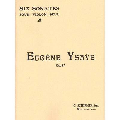 Six Sonates for Violin Solo, op  27